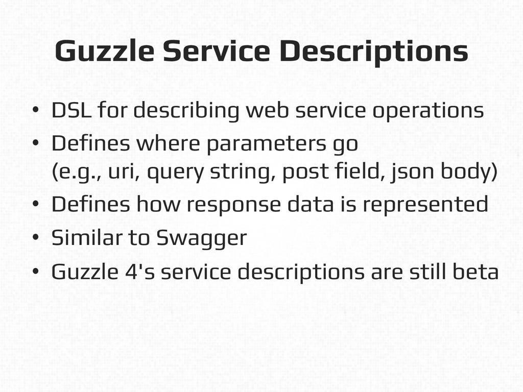Guzzle Service Descriptions! • DSL for describ...