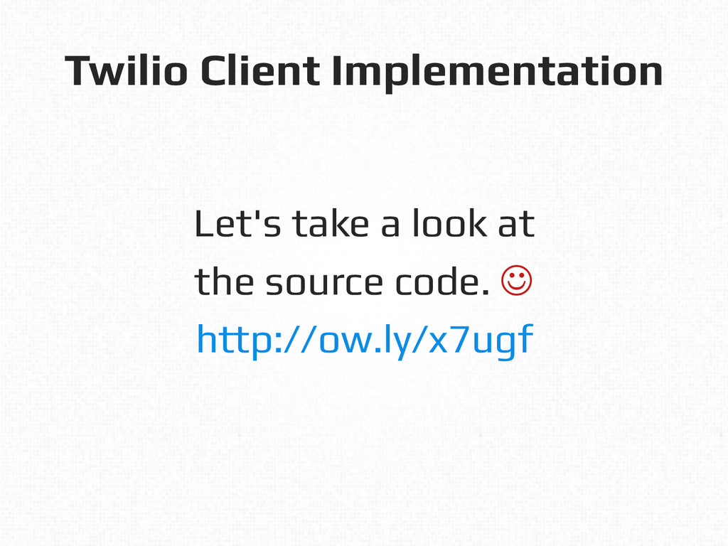 Twilio Client Implementation! Let's take a look...