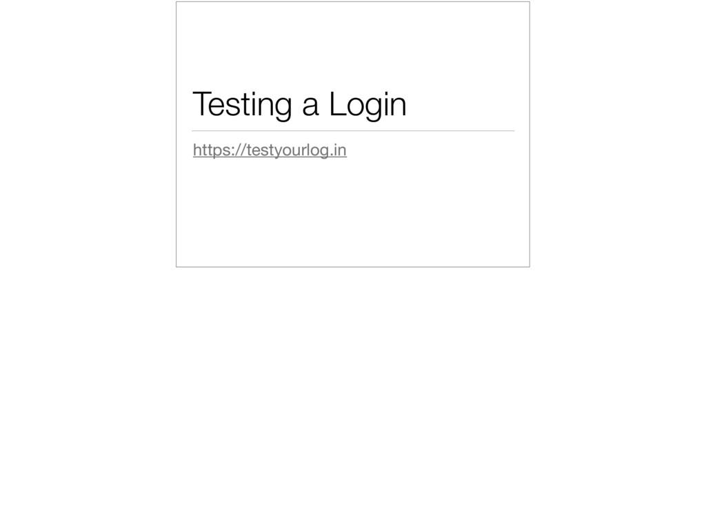 Testing a Login https://testyourlog.in