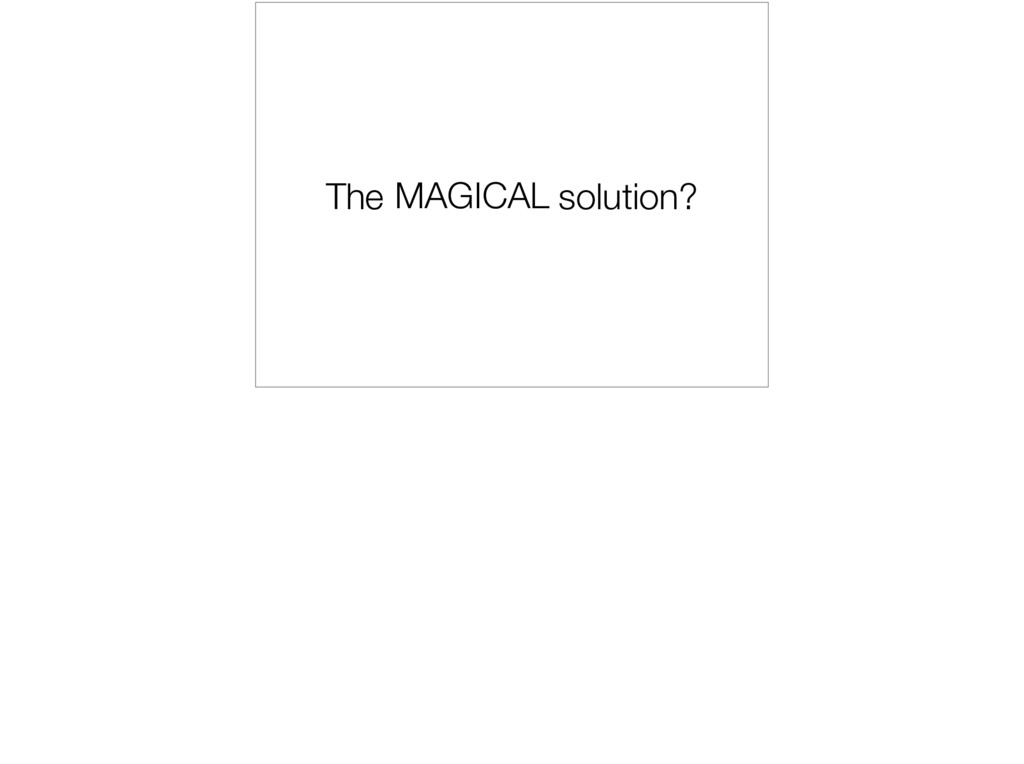 The MAGICAL solution? MAGICAL