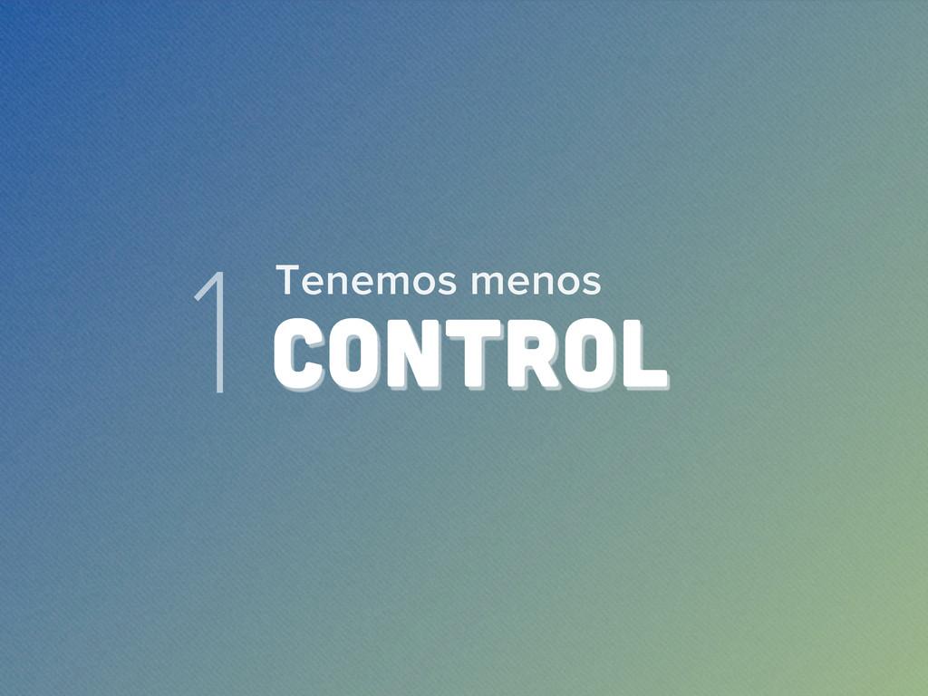 1 CONTROL Tenemos menos