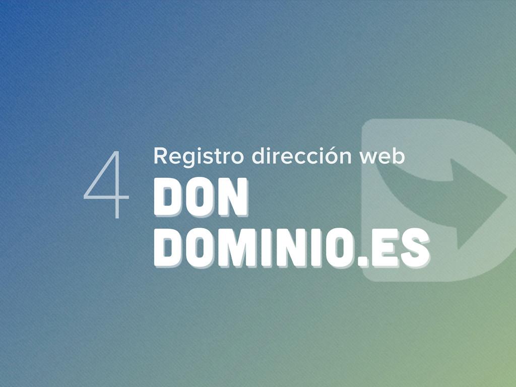 4 DON DOMINIO.ES Registro dirección web