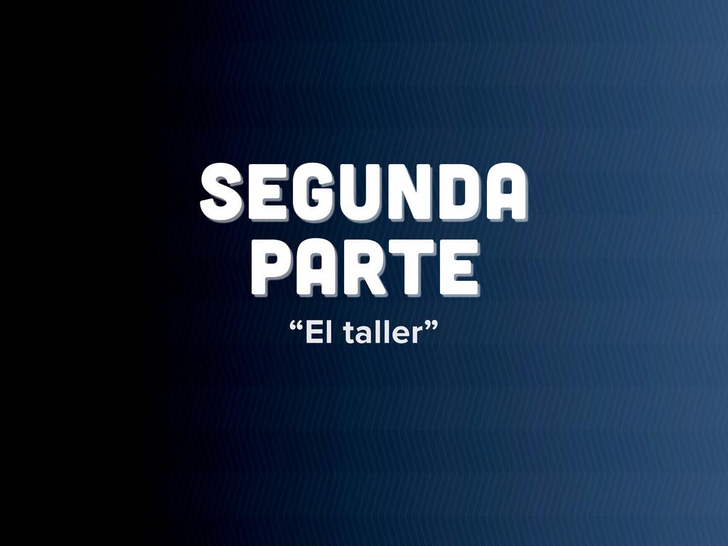 """segunda PARTE """"El taller"""""""
