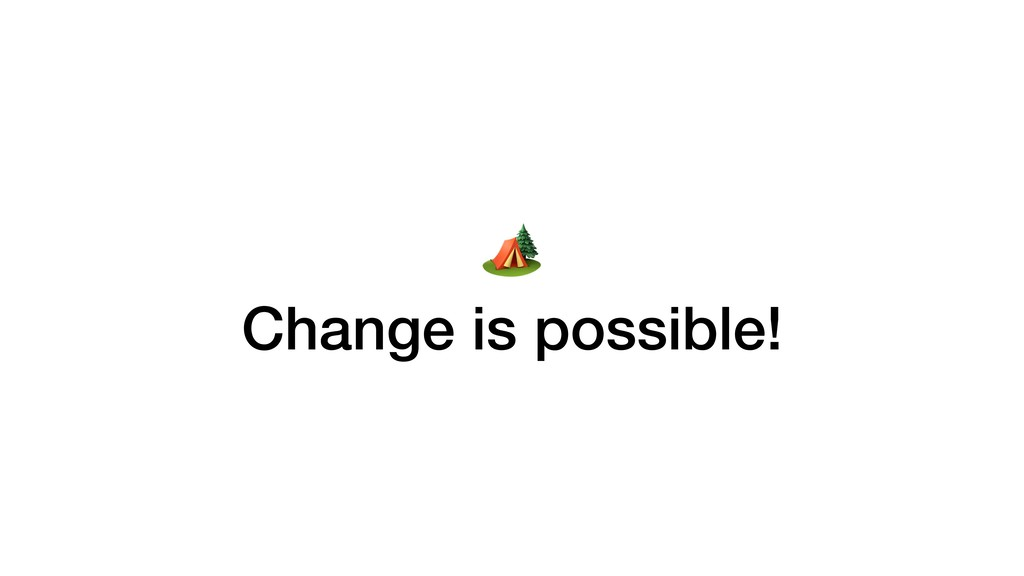 Change is possible!