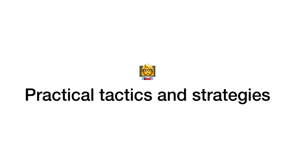 1 Practical tactics and strategies
