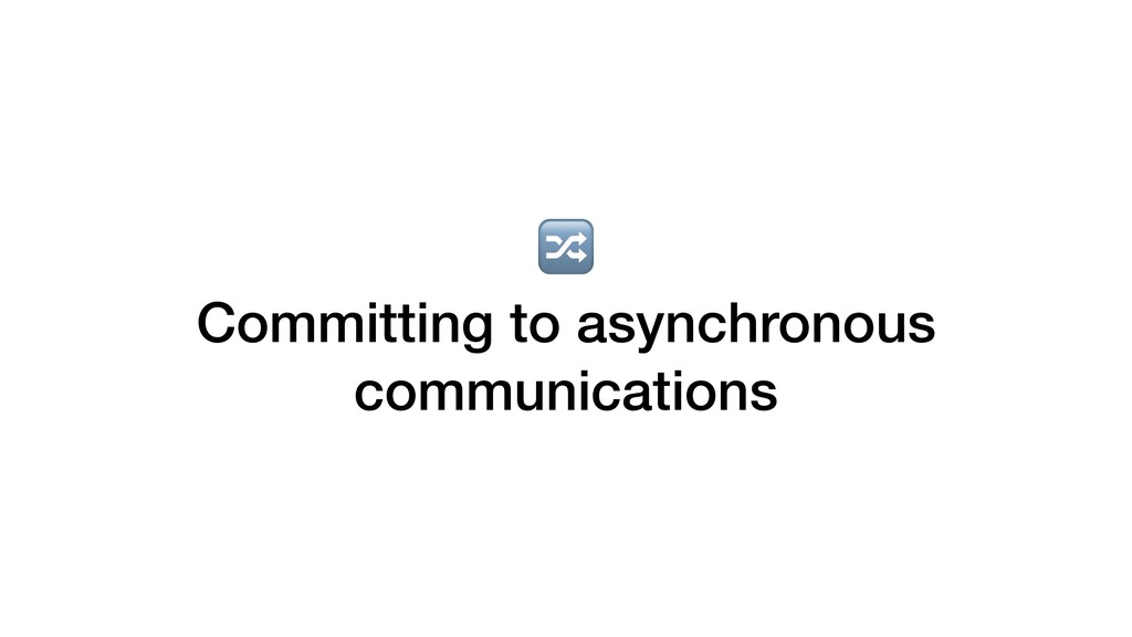 Committing to asynchronous communications