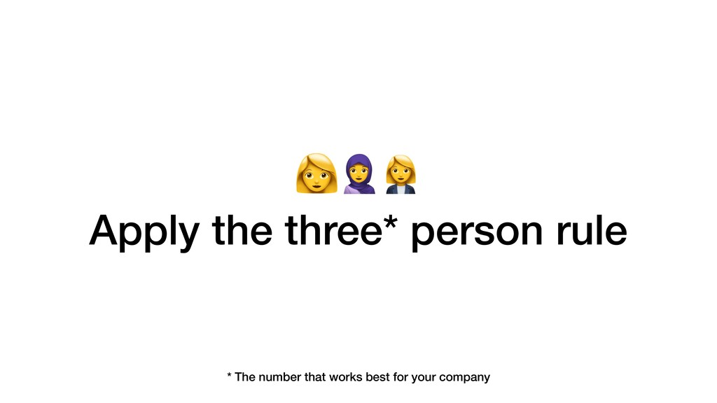 J Apply the three* person rule * The number tha...