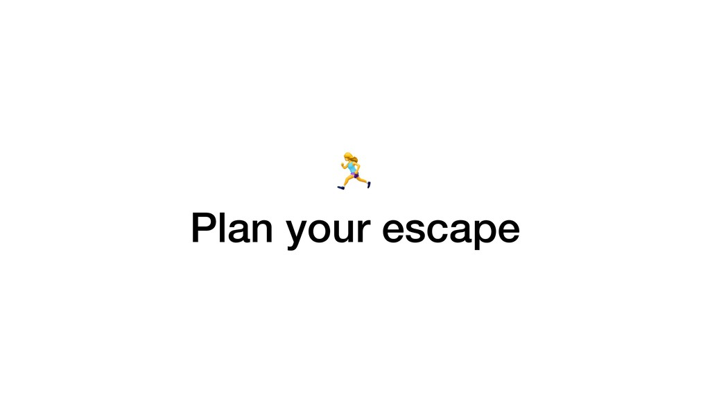 K Plan your escape