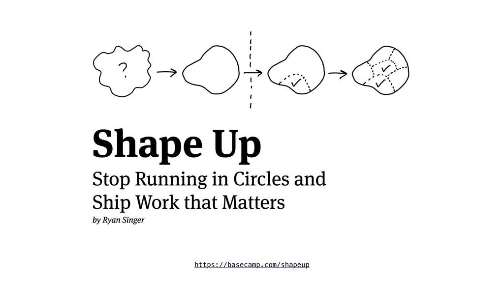https://basecamp.com/shapeup