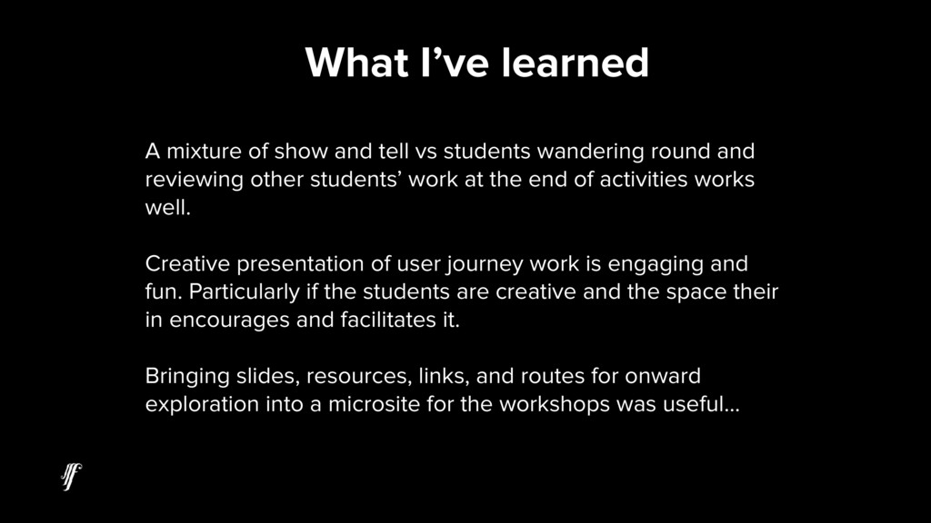 What I've learned A mixture of show and tell vs...