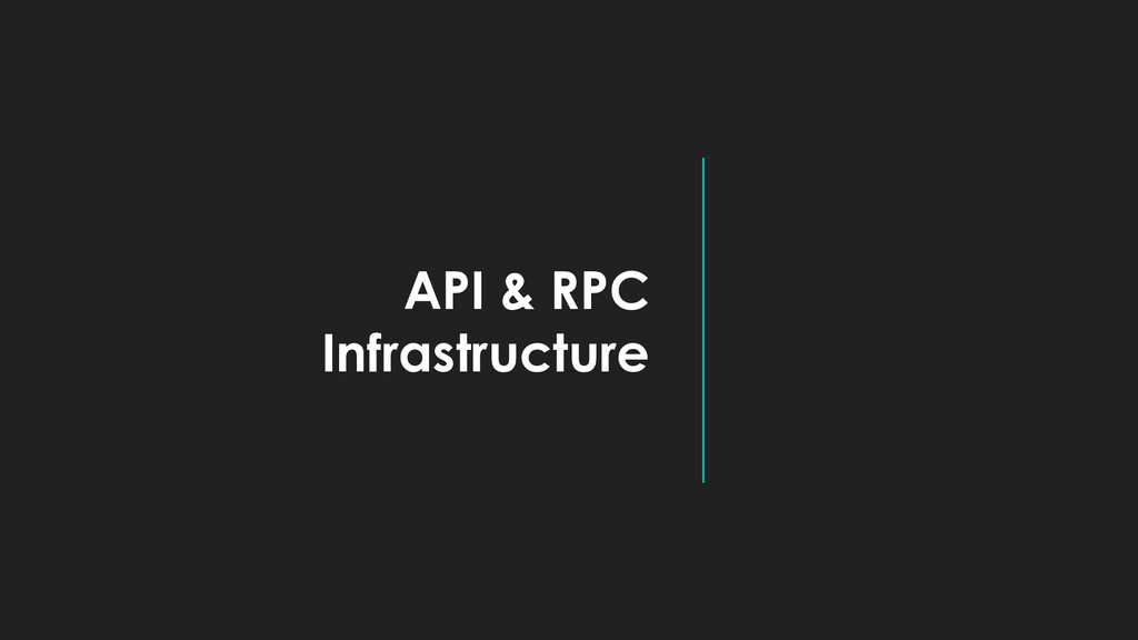 API & RPC Infrastructure