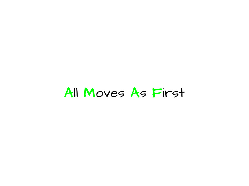All Moves As First