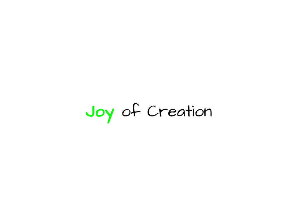 Joy of Creation