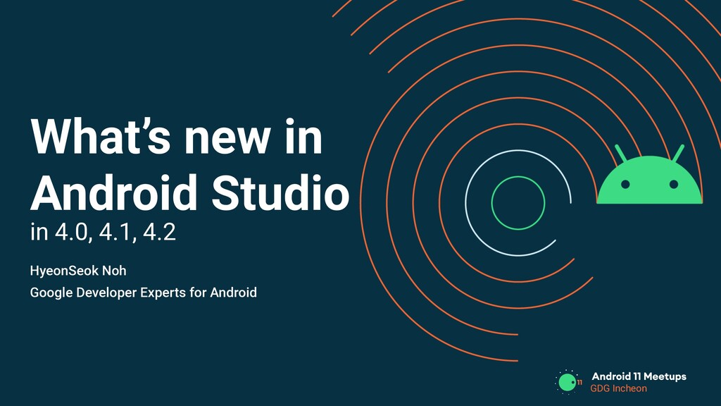 GDG Incheon What's new in Android Studio in 4.0...