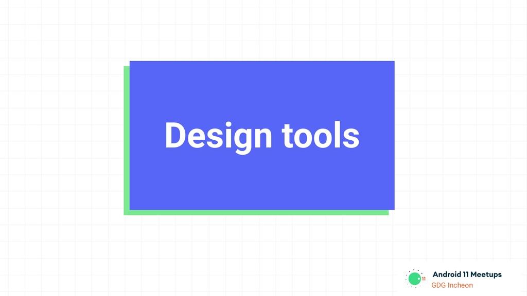 GDG Incheon Design tools