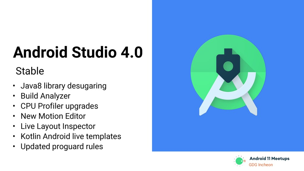 GDG Incheon Stable Android Studio 4.0 • Java8 l...