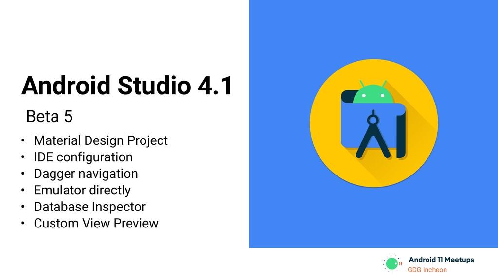 GDG Incheon Beta 5 Android Studio 4.1 • Materia...