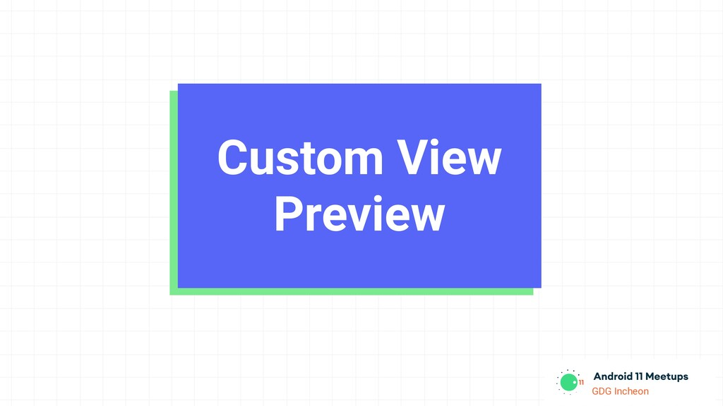 GDG Incheon Custom View Preview