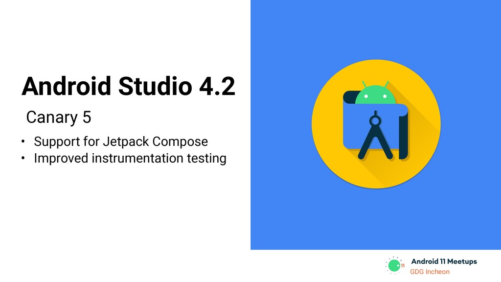 GDG Incheon Canary 5 Android Studio 4.2 • Suppo...