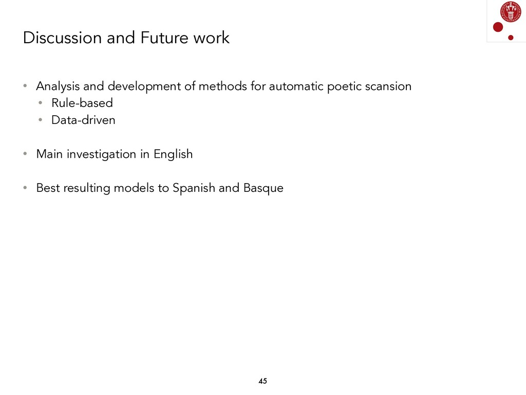 Discussion and Future work 45 • Analysis and de...