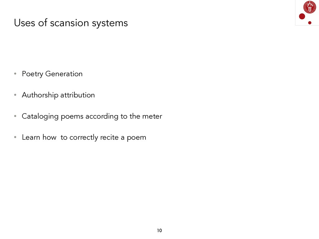 Uses of scansion systems • Poetry Generation • ...