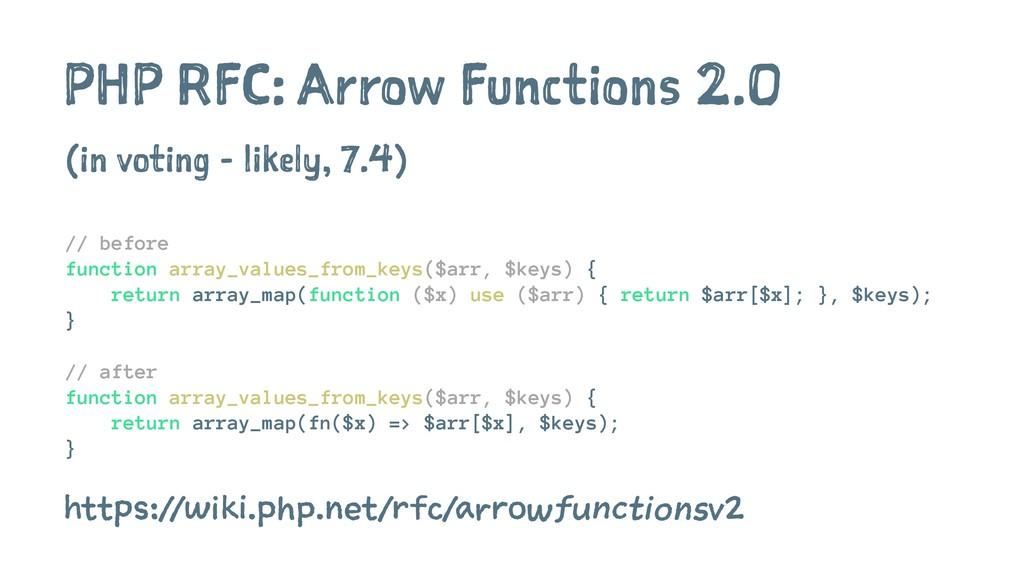 PHP RFC: Arrow Functions 2.0 (in voting - likel...