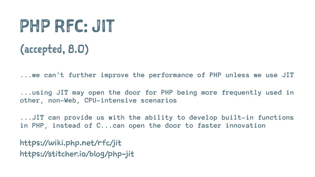 PHP RFC: JIT (accepted, 8.0) ...we can't furthe...