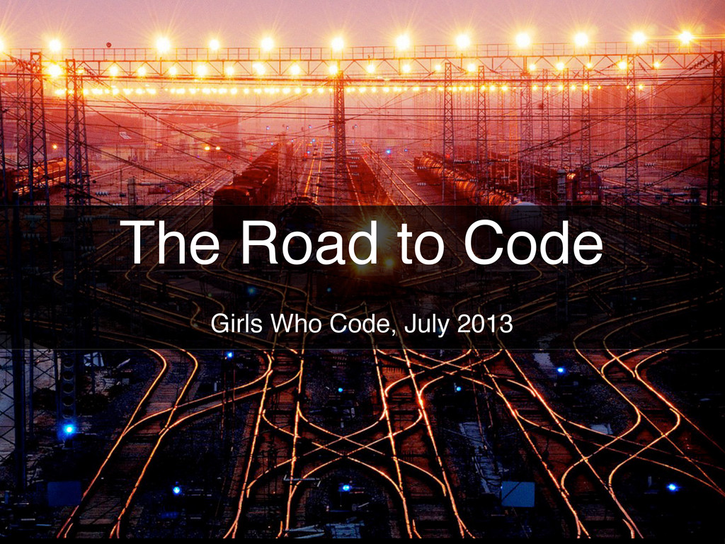 The Road to Code Girls Who Code, July 2013