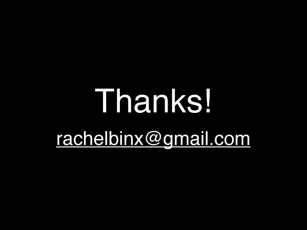 Thanks! rachelbinx@gmail.com