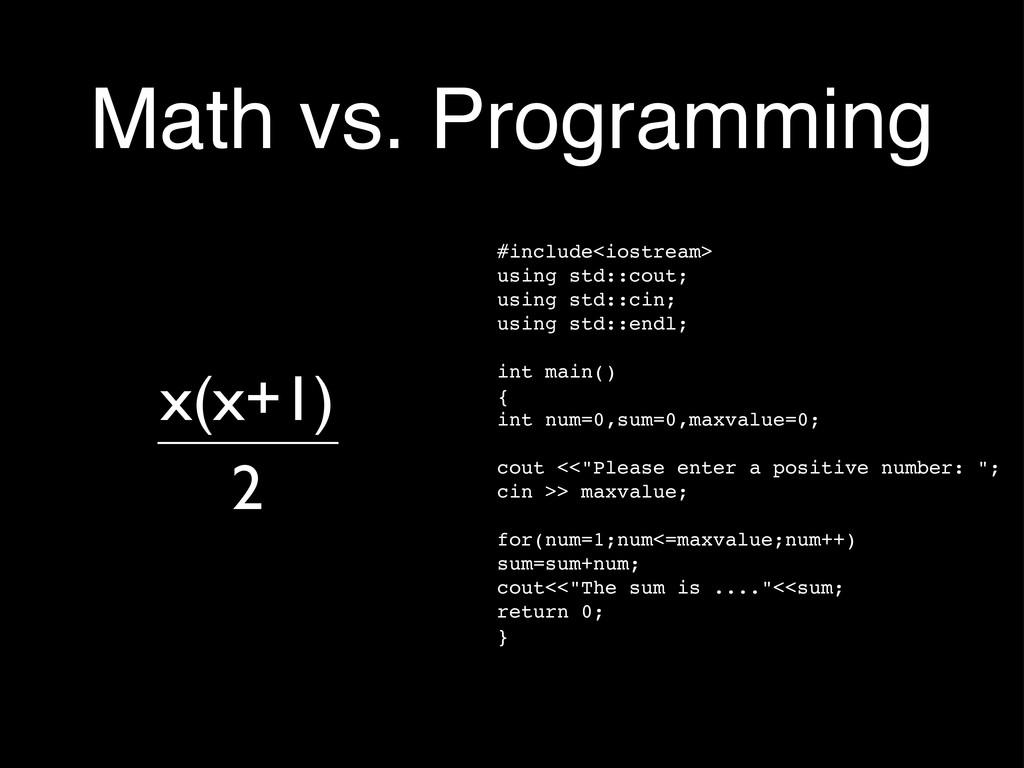 Math vs. Programming #include<iostream> using s...