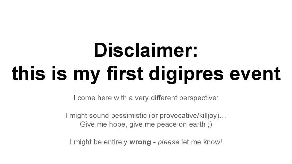 Disclaimer: this is my first digipres event I c...