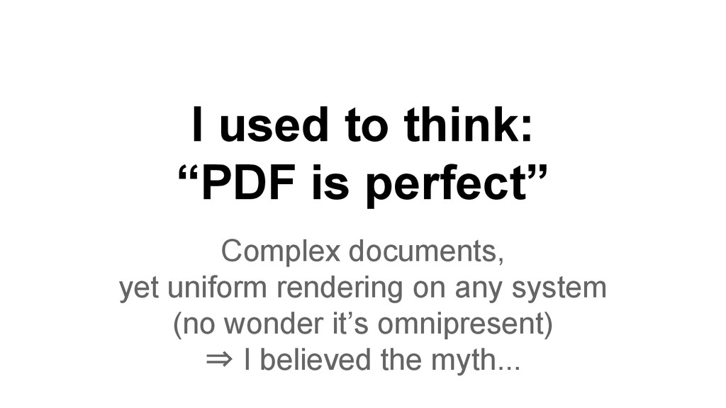 """I used to think: """"PDF is perfect"""" Complex docum..."""