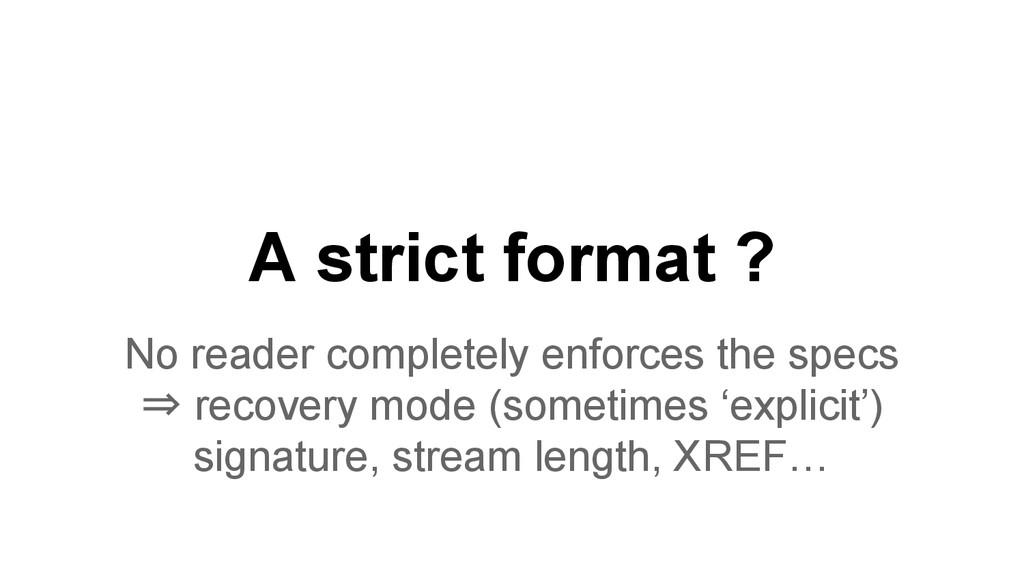 A strict format ? No reader completely enforces...