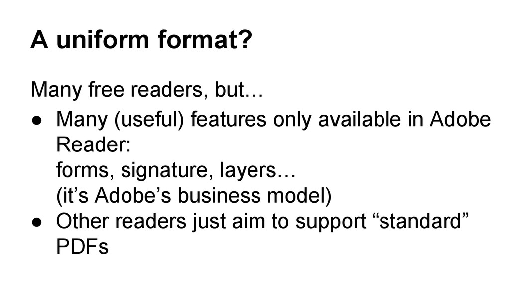 A uniform format? Many free readers, but… ● Man...