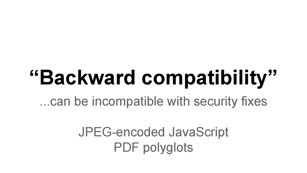 """""""Backward compatibility"""" ...can be incompatible..."""