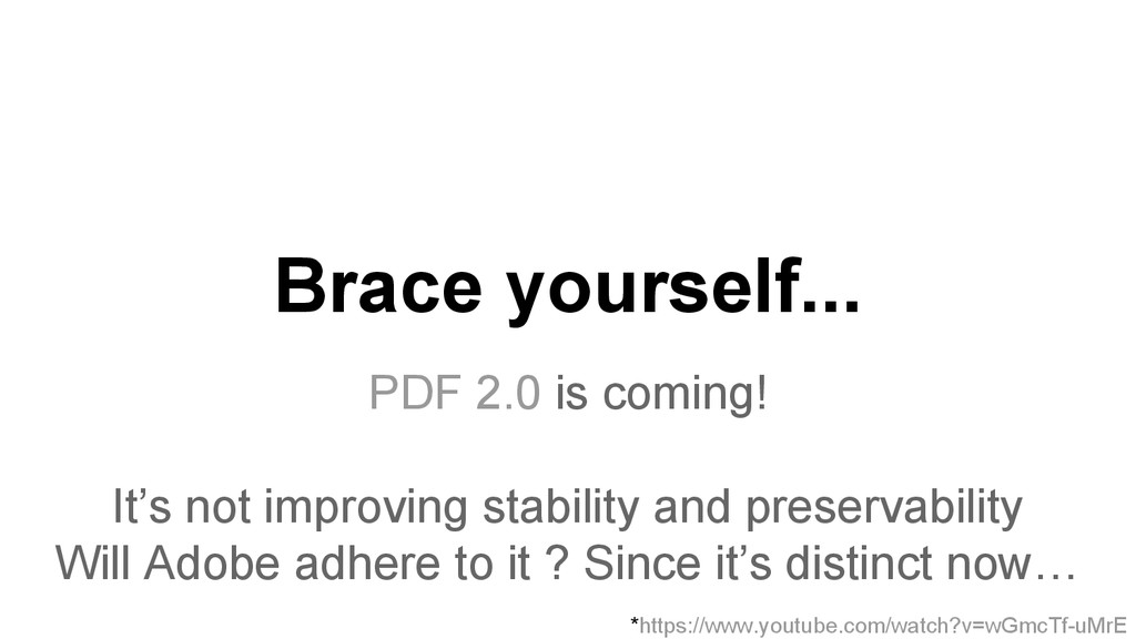 Brace yourself... PDF 2.0 is coming! It's not i...