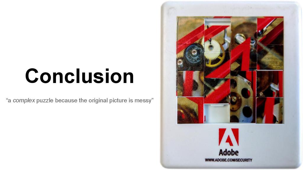 "Conclusion ""a complex puzzle because the origin..."