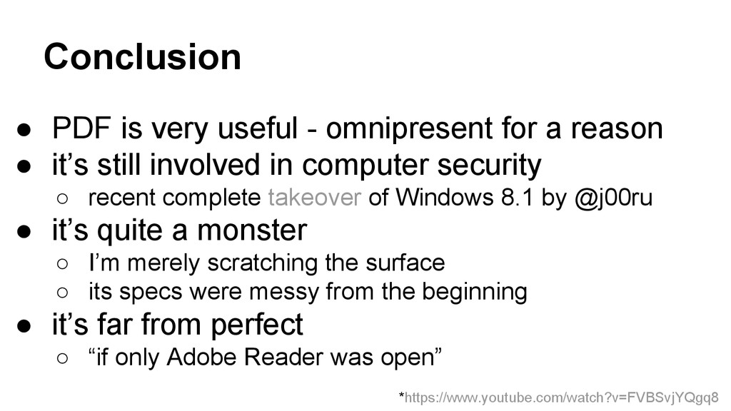 Conclusion ● PDF is very useful - omnipresent f...