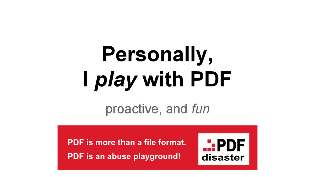 Personally, I play with PDF proactive, and fun