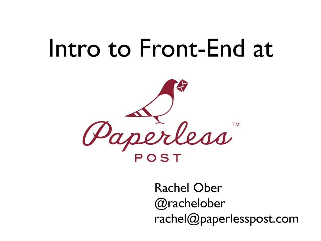 Intro to Front-End at Rachel Ober @rachelober r...