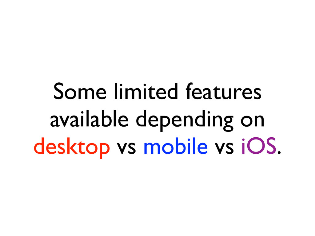 Some limited features available depending on  ...