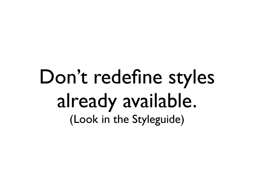 Don't redefine styles already available. (Look ...