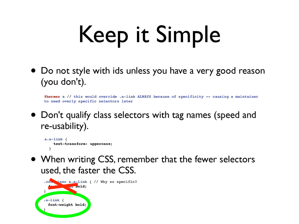 Keep it Simple • Do not style with ids unless y...