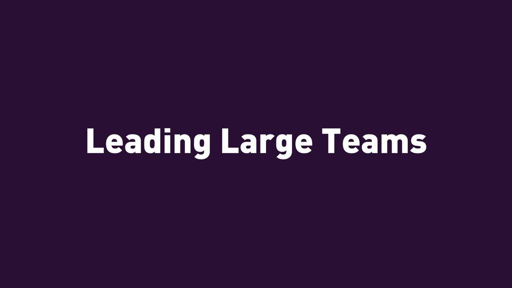 Leading Large Teams