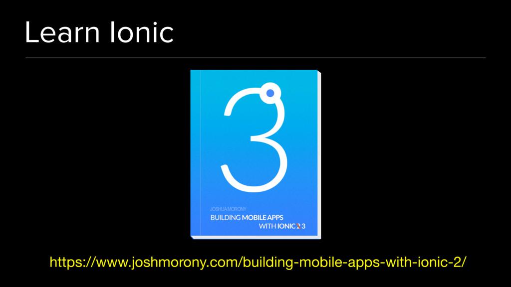 Learn Ionic https://www.joshmorony.com/building...