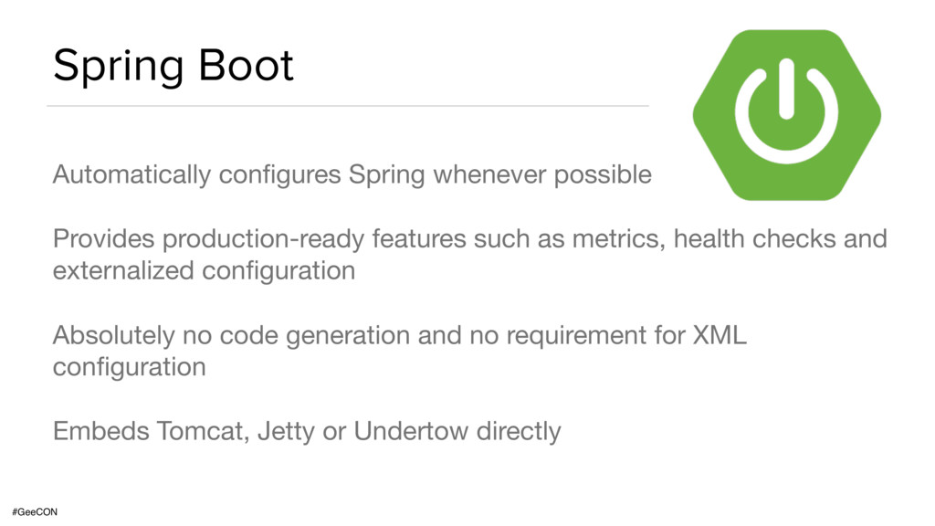 #GeeCON Spring Boot Automatically configures Spr...