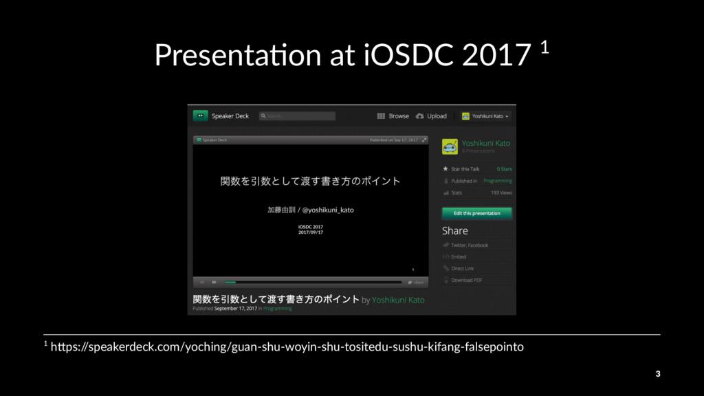 Presenta(on at iOSDC 2017 1 1 h$ps:/ /speakerde...