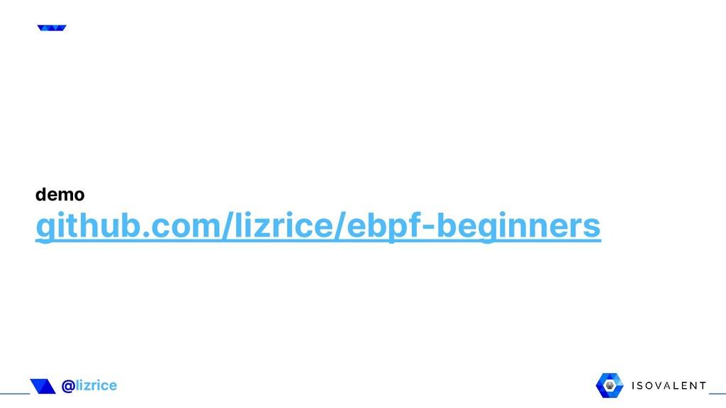 @lizrice demo github.com/lizrice/ebpf-beginners