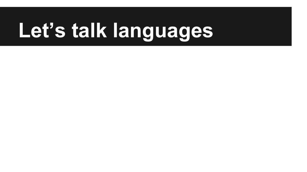 Let's talk languages