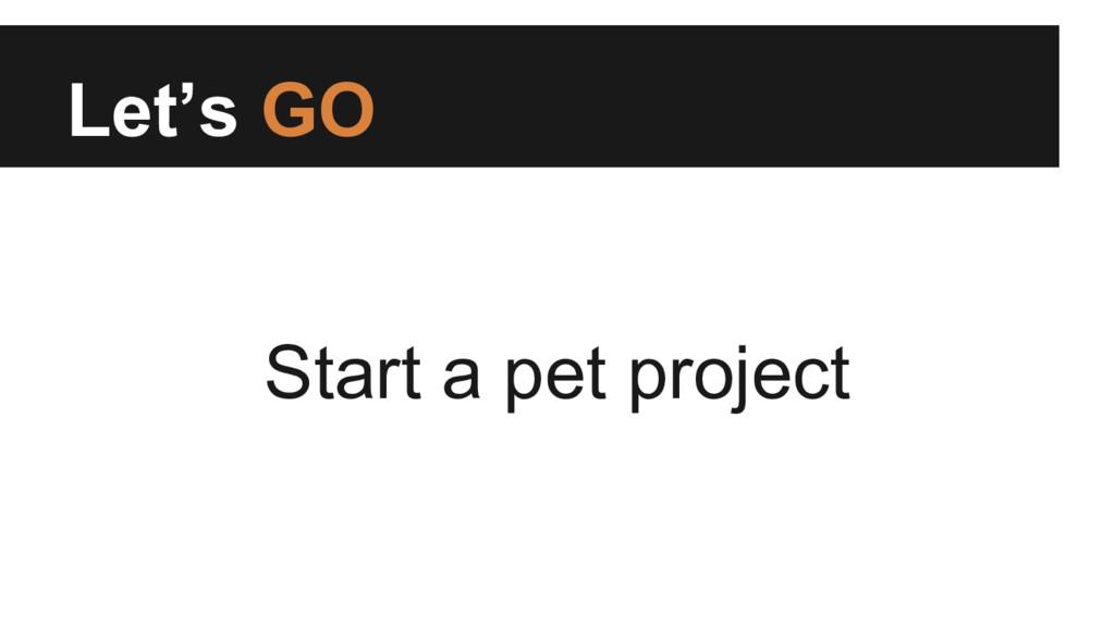 Let's GO Start a pet project